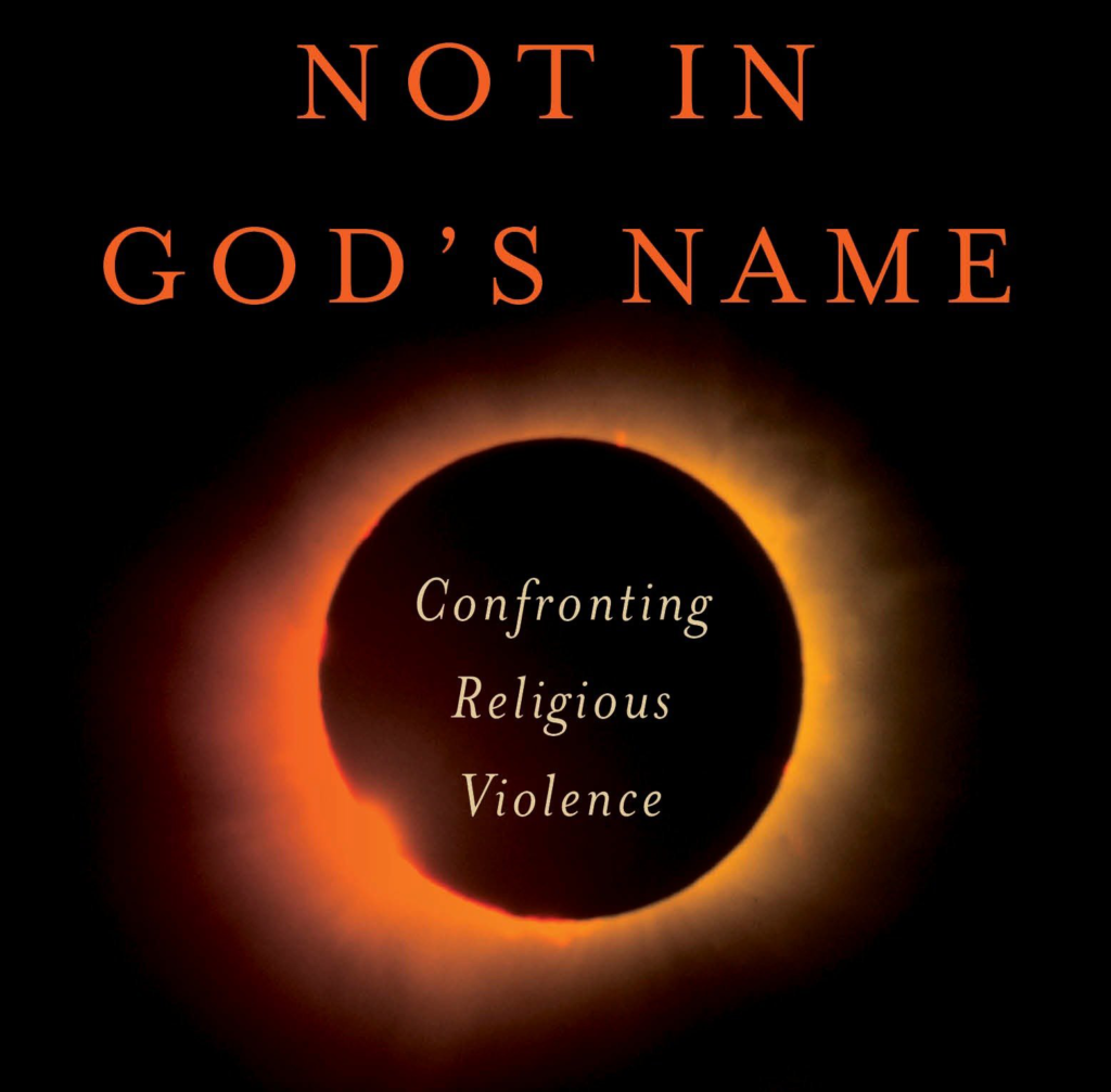 Not in God's Name: Confronting Religious Violence Book by Jonathan Sacks, Baron Sacks